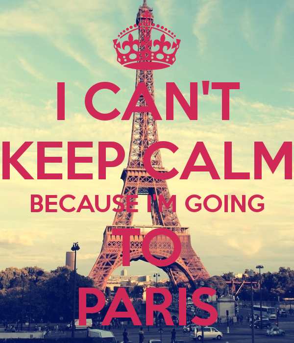 I-cant-keep-calm-because-im-going-to-paris
